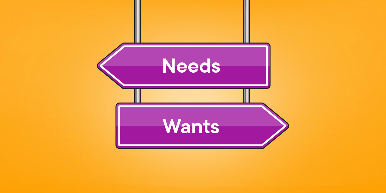 Want to be Able to Manage Money Wisely? Start Prioritizing Needs Over Wants